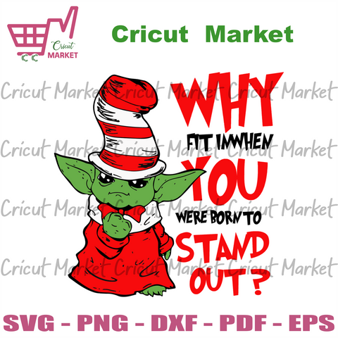 Why Fit In When You Were Born To Stand Out Svg, Dr Seuss Svg, Baby Yoda Svg, Yoda Dr Seuss Svg, Cat In Hat Svg, Catinthehat Svg, Thelorax Svg, Dr Seuss Quotes Svg, Lorax Svg, Thecatinthehat Svg