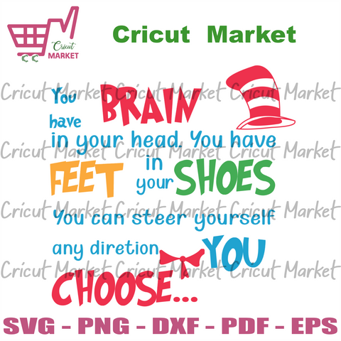 You Have Brains In Your Head You Have Feet In Your Shoes Svg, Trending Svg, Dr Seuss Svg, Thing Svg, Cat In Hat Svg, Catinthehat Svg, Thelorax Svg, Dr Seuss Quotes Svg, Lorax Svg, Thecatinthehat Svg