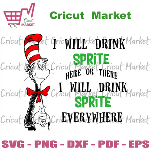 I Will Drink Sprite Here Or There I Will Drink Sprite Everything Svg, Trending Svg, Dr Seuss Svg, Thing Svg, Cat In Hat Svg, Catinthehat Svg, Thelorax Svg, Dr Seuss Quotes Svg, Lorax Svg, Thecatinthehat Svg