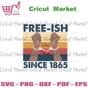 Freeish since 1865 vintage, Black Lives Matter, Black and Educated, Black History, Black and Proud, Black Race, Black Roots svg, stop racism, black king, black queen svg, justice svg - Cricut