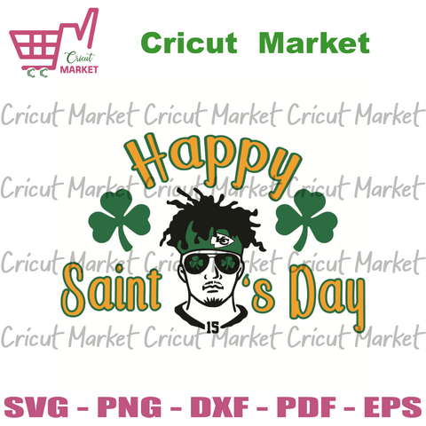 Happy Saint Day vg, Patrick Svg, Patrick Day Svg, Mahomes Svg, Patrick Mahomes Svg, Clover Svg, Shamrocks Svg, Chiefs Mahomes Svg, Mahomes Gifts Svg, KC Fans Svg, Patrick Day Svg, Patrick Gifts Svg, Happy St Patrick Day 2021 Svg