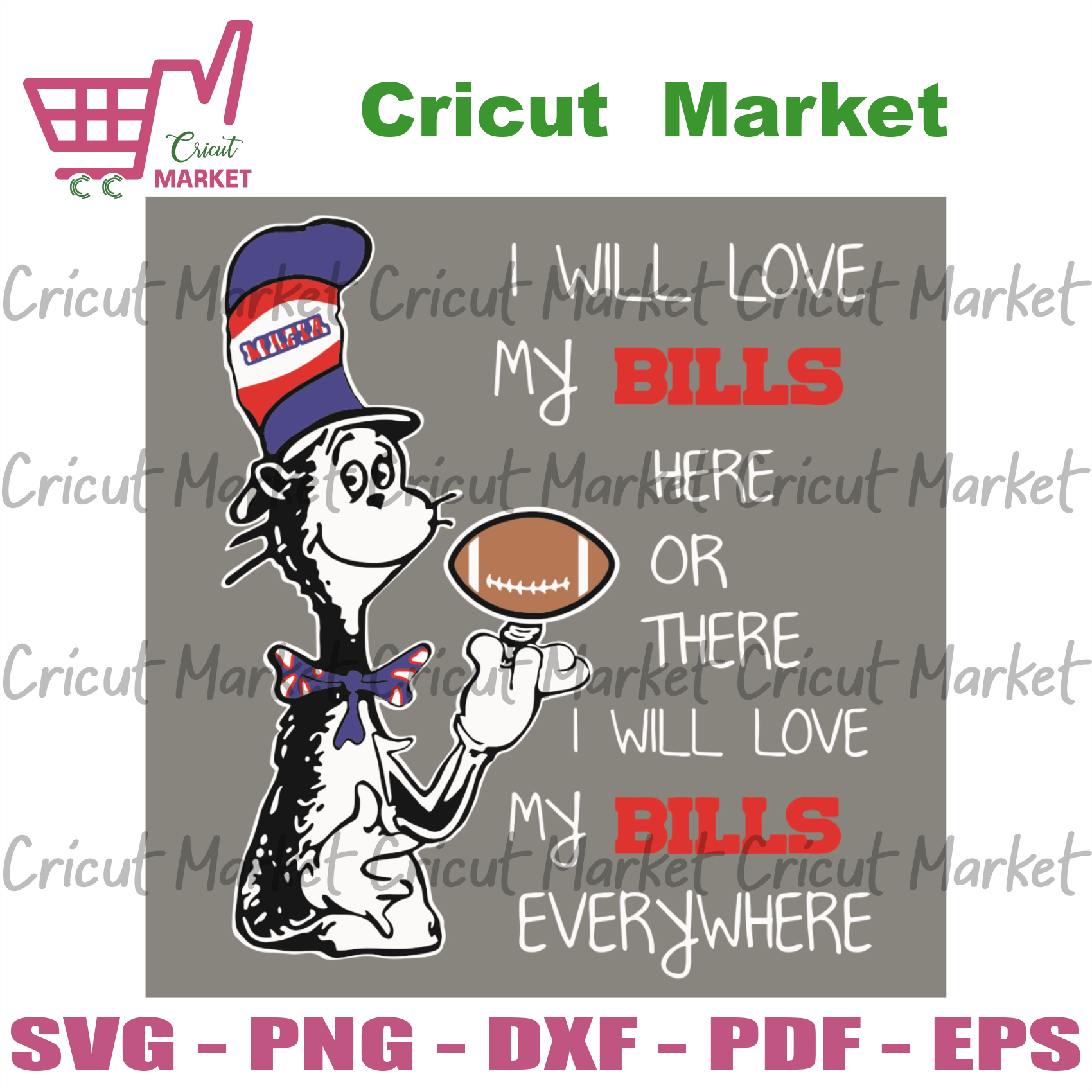 I Will Love My Bills Here Or There I Will Love My Bills Everywhere Svg, Sport Svg, Buffalo Bills Football Team Svg, The Cat In The Hat Svg, Dr Seuss Svg, Dr Seuss Bills Svg, Buffalo Bills Fan