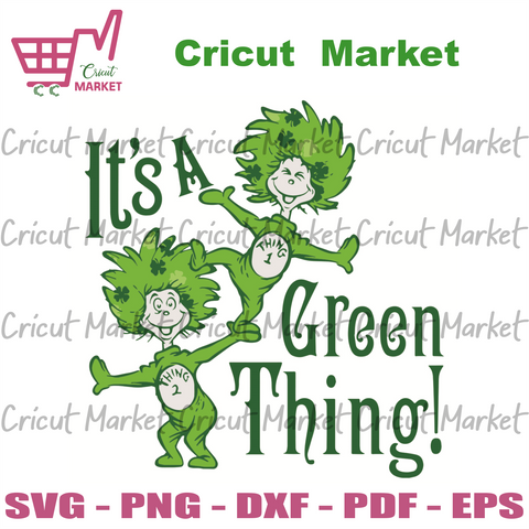 It Is Green Thing Patrick Svg, Patrick Svg, The Things Svg, Thing 1 Thing2 Svg, Patrick Day Svg, Dr Seuss Gifts Svg, The Things Gifts Svg, Shamrocks Svg, Lucky Svg, Patrick Gifts Svg, Happy Patrick Day Svg, Patrick Party Svg