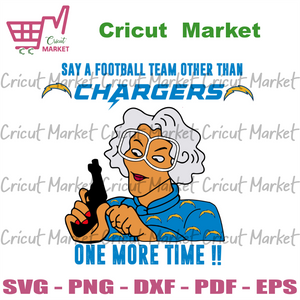 Madea Say A Football Team Other Than Chargers Svg, Sport Svg, Madea Svg, Los Angeles Chargers Svg, Chargers Svg, Chargers Madea Svg, Chargers Fans Svg, Chargers Football Svg, Los Angeles Char