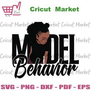 Model Behavior, Black Girls Magic, Black Woman Svg,Black Queen Svg, Black Woman, Black History Svg, Black Girls Svg, Melanin Queen Svg, African Queen Svg, African Girls Svg, Black Girl Svg -