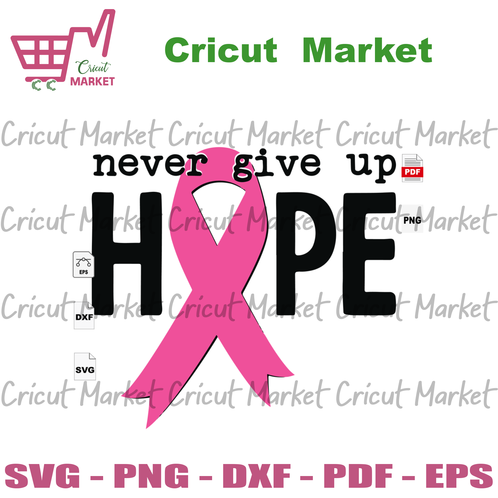 Never Give Up Hope, Breast Cancer Svg, Breast Cancer Awareness Svg, Cancer Awareness, Cancer Ribbon Svg, Breast Cancer Ribbon, Breast Cancer Anniversary, Breast Cancer Ribbon Print, Hope Vect