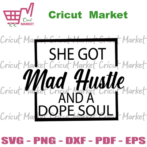 She Got Mad Hustle Svg, Trending Svg, Dope Soul Svg, Hustle Hard, Black girl magic, Girl Boss Svg, Hustle Svg, Empowered Women, Women Day Svg, Quotes Svg, Melanin svg, Afro svg - Cricut Marke
