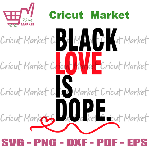 Black Love Is Dope Svg, Trending Svg, Black Love Svg, Valentine Svg, Dope Black Love, Black Love Matters, Black Couple Svg, Melanin Svg, African Svg, African American, Black History Svg