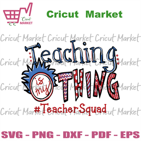 Teaching Is My Thing Svg, Dr Seuss Svg, Teacher Squad Svg, Teaching Svg, Teacher Svg, Dr Seuss Teacher Svg, Thing 1 Svg, Thing Teacher Svg, School Svg, Dr Seuss Book Svg, Funny Dr Seuss Svg