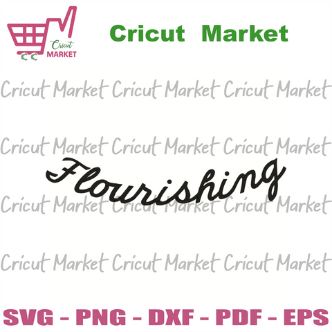 Flourishing Svg, Trending Svg, Quote Svg, Saying Svg, Flourishing Png, Flourishing - Cricut Market