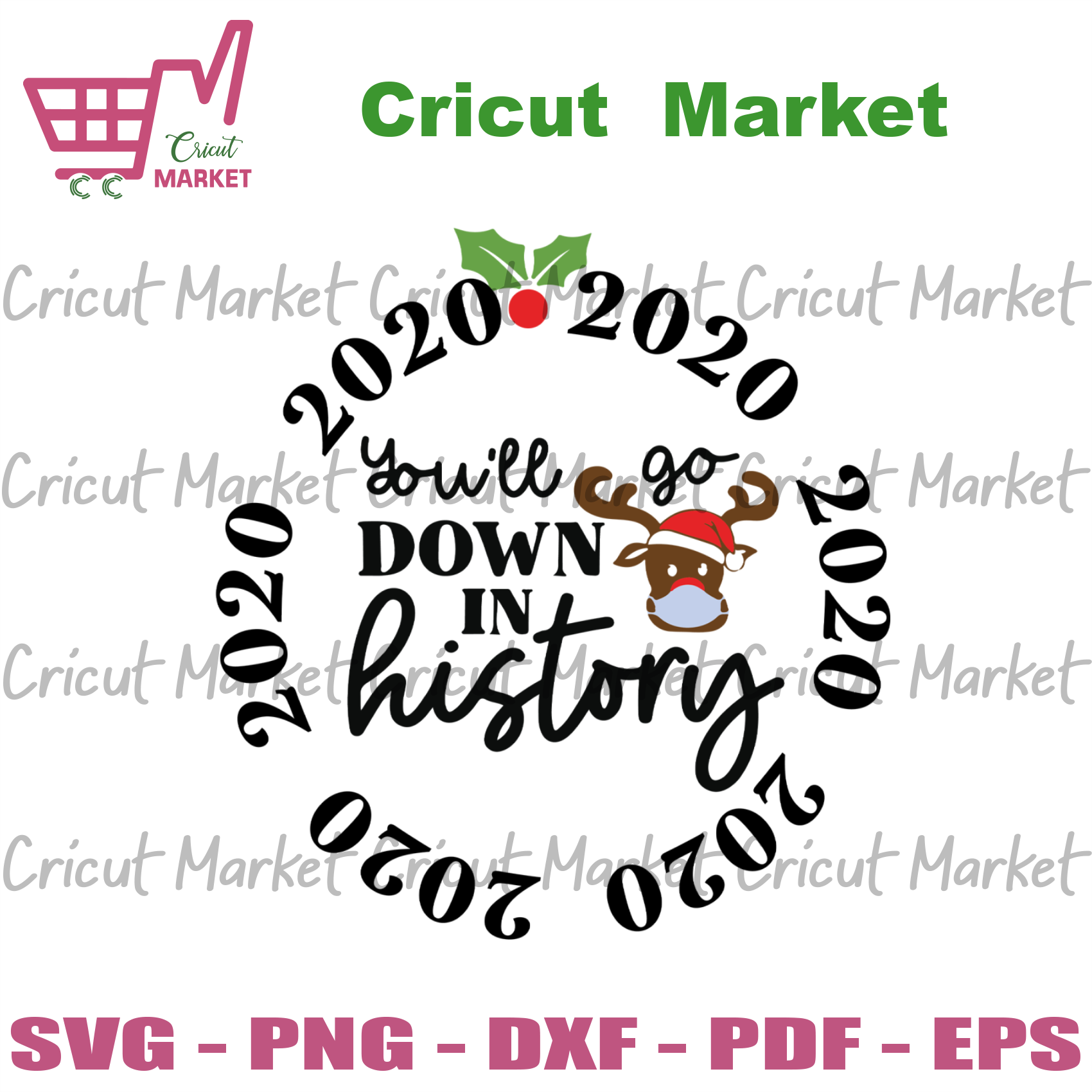 You Will Go Down In History 2020, Christmas Svg, Reindeer Svg, Christmas Reindeer Svg, Quarantine Svg, Mask Svg, 2020 Mask Svg, Christmas Gifts, Merry Christmas, Christmas Holiday, Christmas