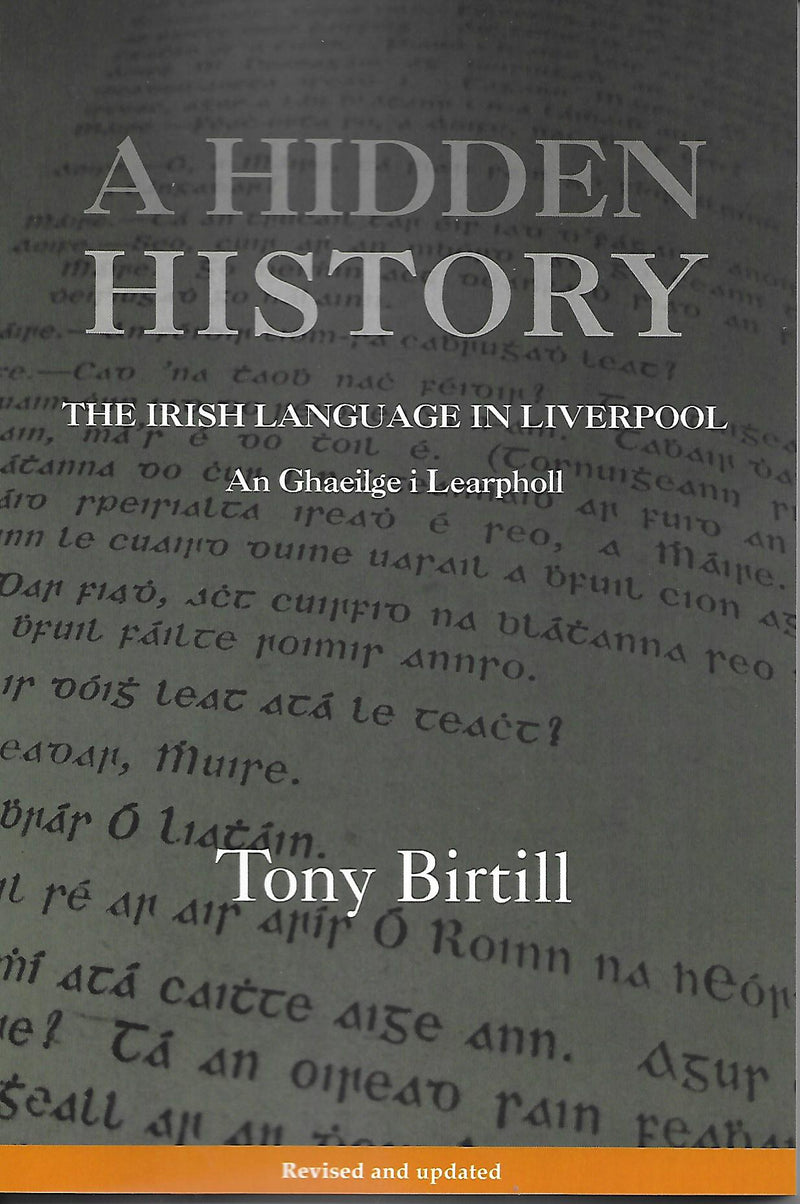 A Hidden History - The Irish Language in Liverpool / An Ghaeilge i Learpholl - Tony Birtill