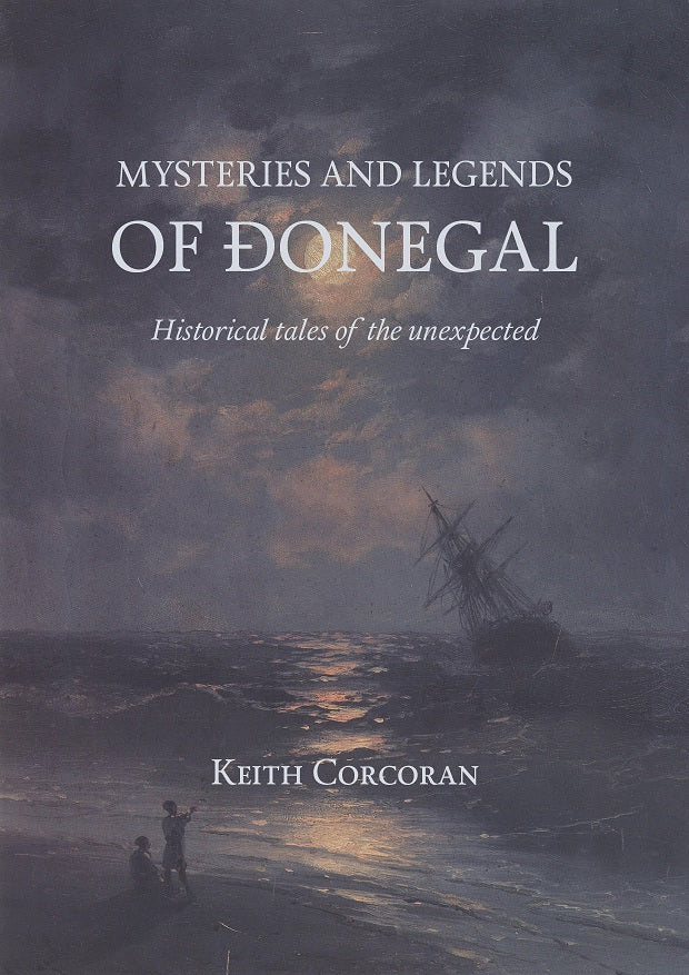 Mysteries And Legends  of Donegal - Keith Corcoran