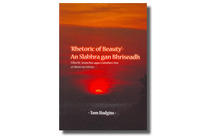 'Rhetoric of Beauty'  An Slabhra gan Bhriseadh Tom Hodgins