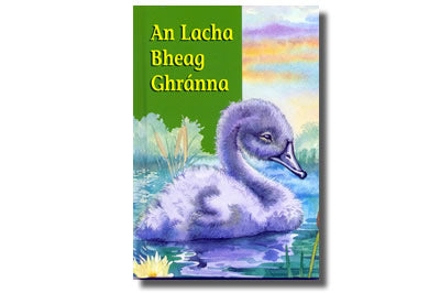 An Lacha Bheag Ghránna / The Ugly Duckling