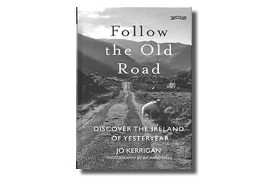 Follow The Old Road Jo Kerrigane - Jo Kerrigan