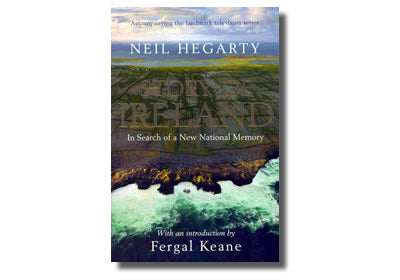 Story of Ireland In Search of a New National Memory - Neil Hegarty