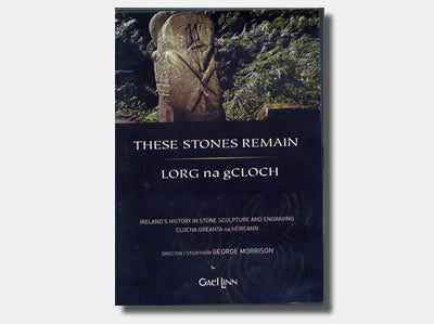 Lorg na gCloch  – These Stones Remain