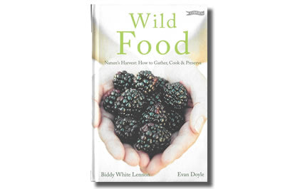 Wild Food. Biddy White Lennon Nature's Harvest. How to Gather,  Cook & Preserve