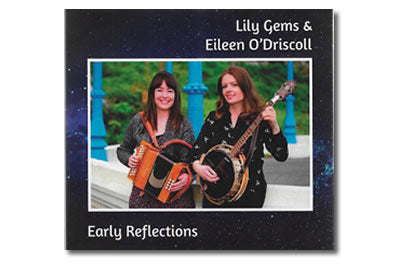 Early Reflections - Lily Gems & Eileen O'Driscoll