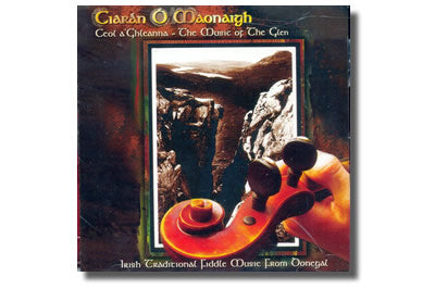 Ceol an Ghleanna Music of the Glen - Ciarán Ó Maonaigh