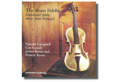 The Brass Fiddle - Vincent Campbell, Con Cassidy,  James Byrne