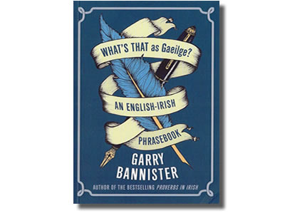 What's That As Gaeilge?  An English-Irish Phrasebook - Garry Bannister