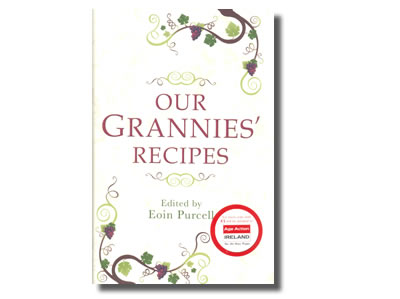 Our Grannies Recipes edited by Eoin Purcell