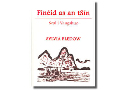 Fínéid as an tSín Seal i Yangshuo - Sylvia Bledows