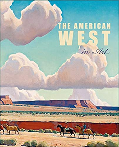 The American West in Art: Selections from the Denver Art Museum