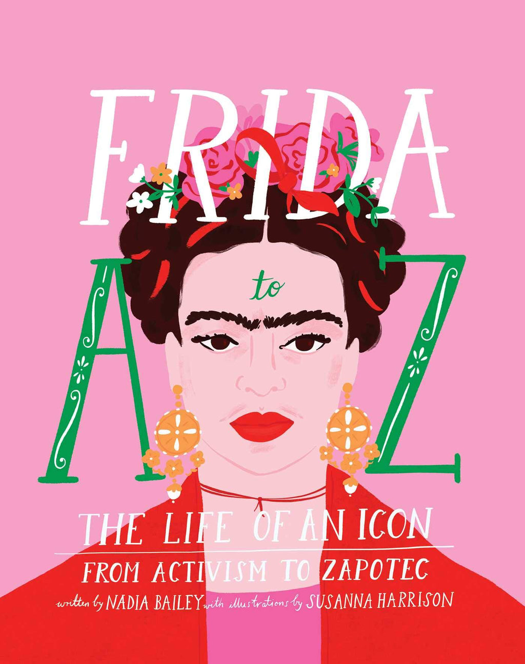 Frida A to Z: The Life of An Icon