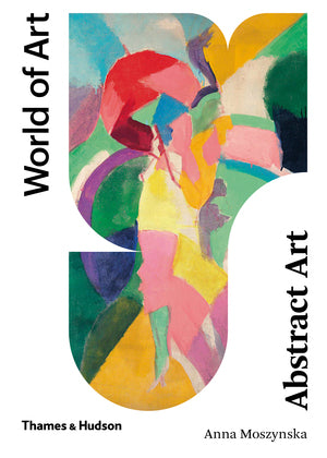 Abstract Art: Second Edition (World of Art)