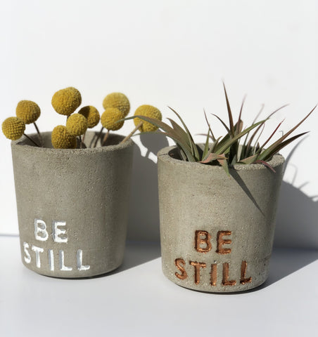 "Concrete Pot ""BE STILL"""