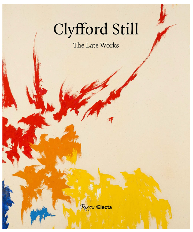 Clyfford Still: The Late Works - COMING IN THE FALL!