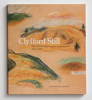 Clyfford Still Colville Reservation and Beyond