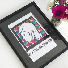 Load image into Gallery viewer, Have Soul, Northern Soul A4 unframed print