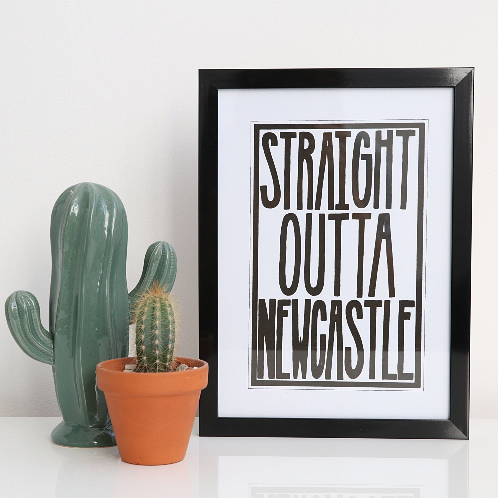 Straight Outta Newcastle A4 & A3 unframed print