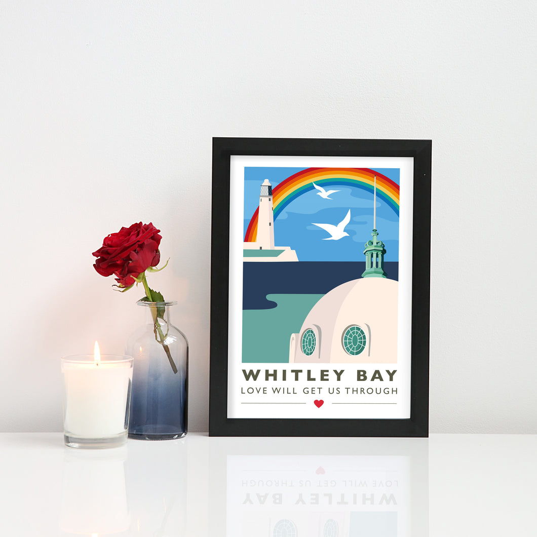 Whitley Bay Love will get us through A4 & A3 unframed print