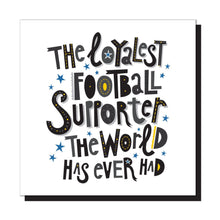 Load image into Gallery viewer, The loyalest football supporter...