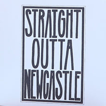 Load image into Gallery viewer, Straight Outta Newcastle card