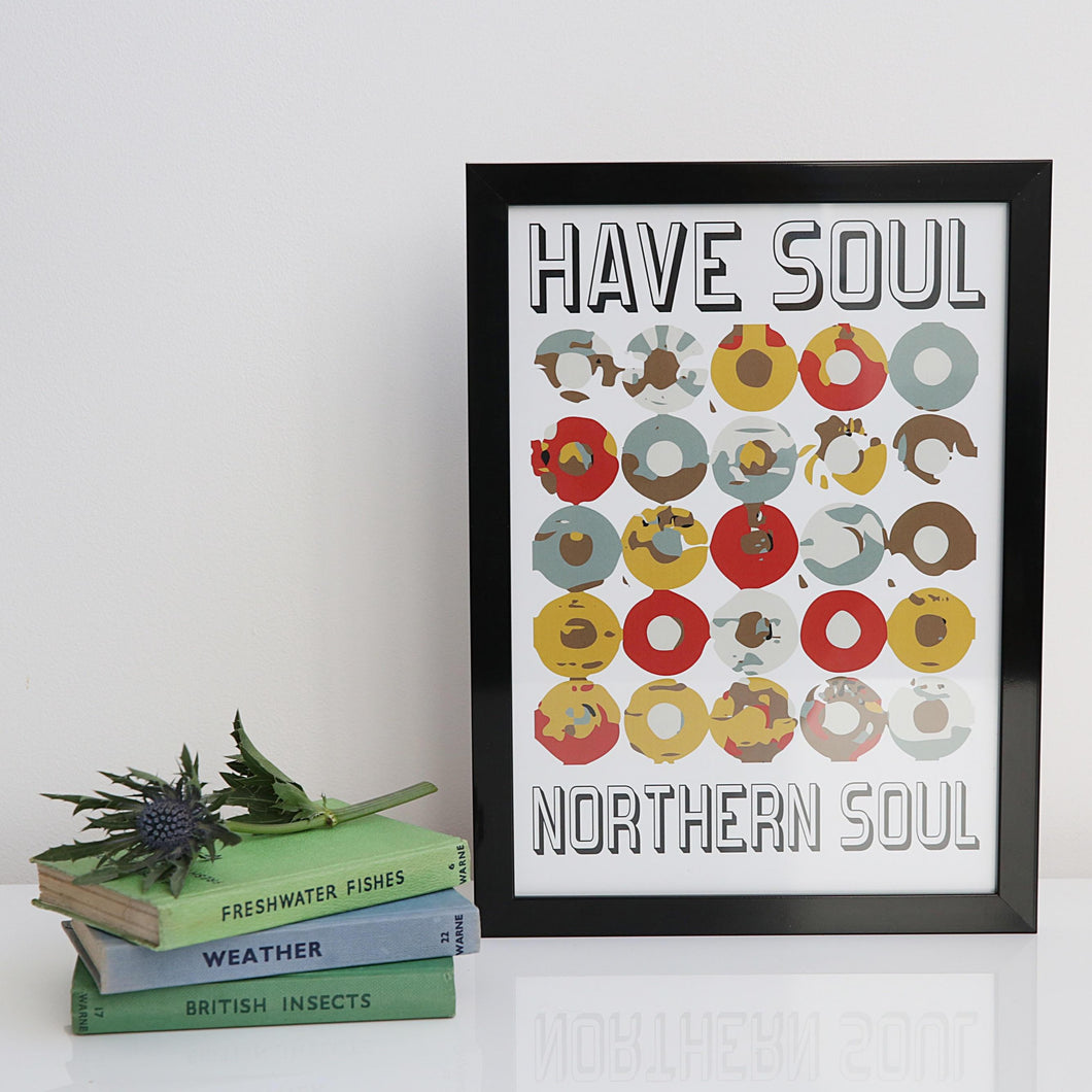 Have Soul Northern Soul A4 unframed white print