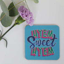 Load image into Gallery viewer, Hyem Sweet Hyem Coaster