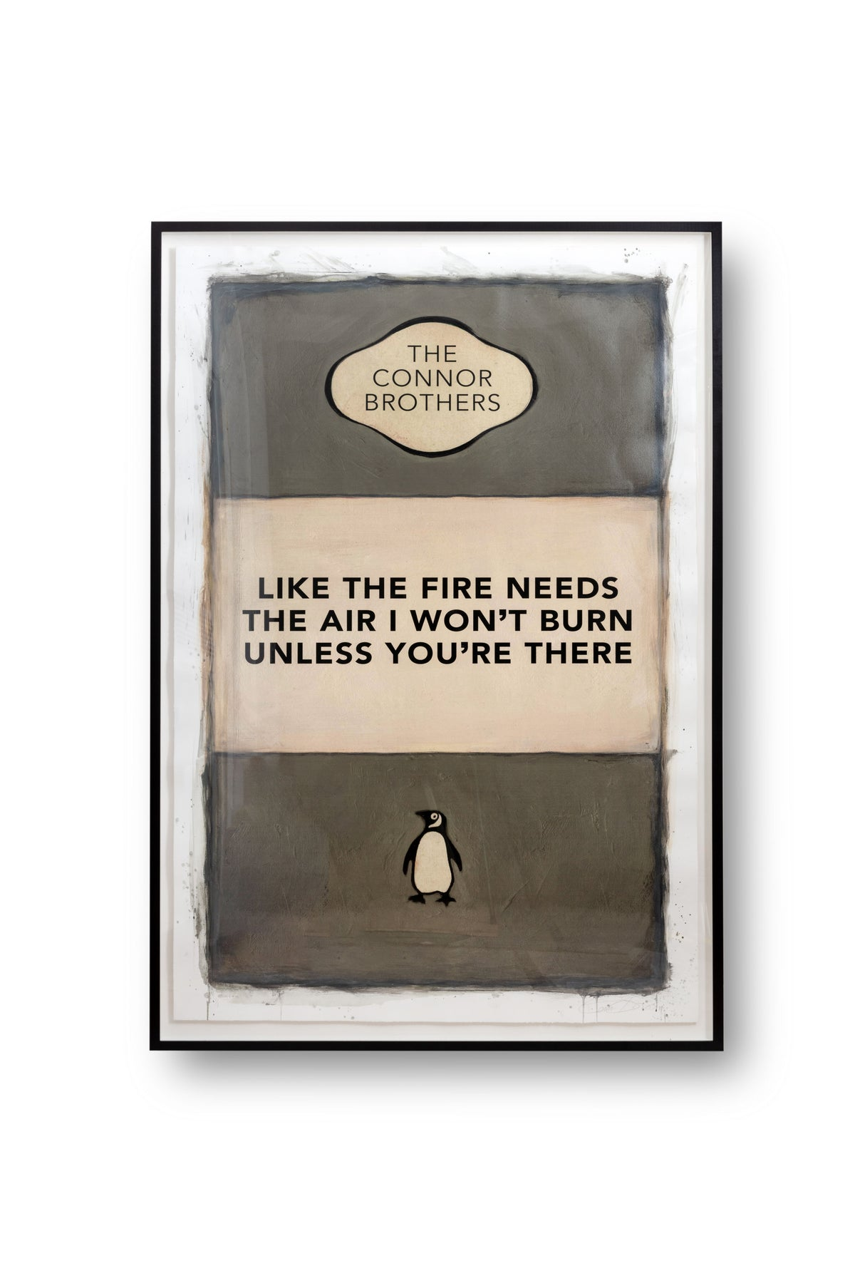 Like The Fire Needs The Air...(Grey) - (Framed)