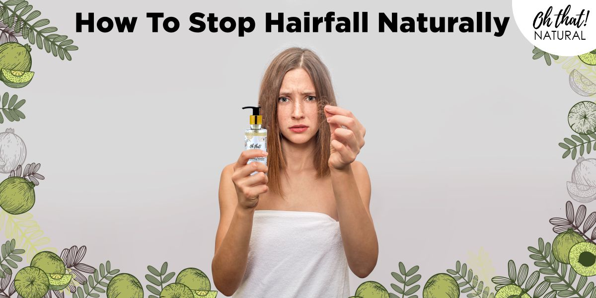 How To Stop Hairfall Naturally