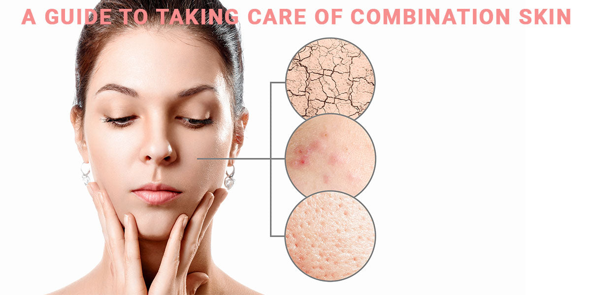 A Guide To Taking Care Of Combination Skin