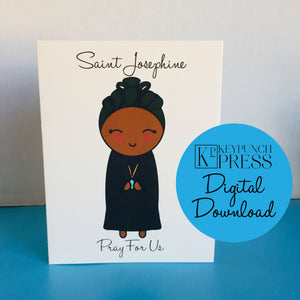Saint Josephine Pray For Us Keypunch Press 5x7 Card Digital Download