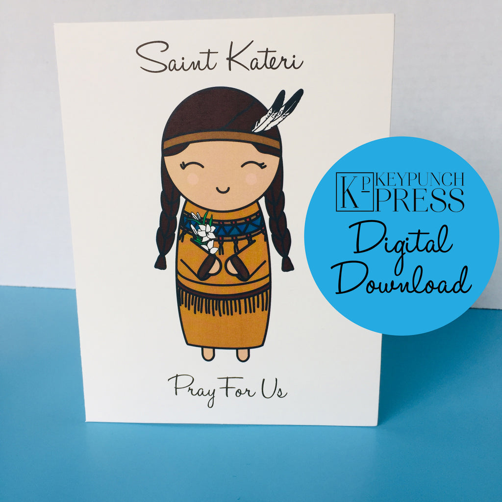 Saint Kateri Pray For Us Keypunch Press 5x7 Card Digital Download