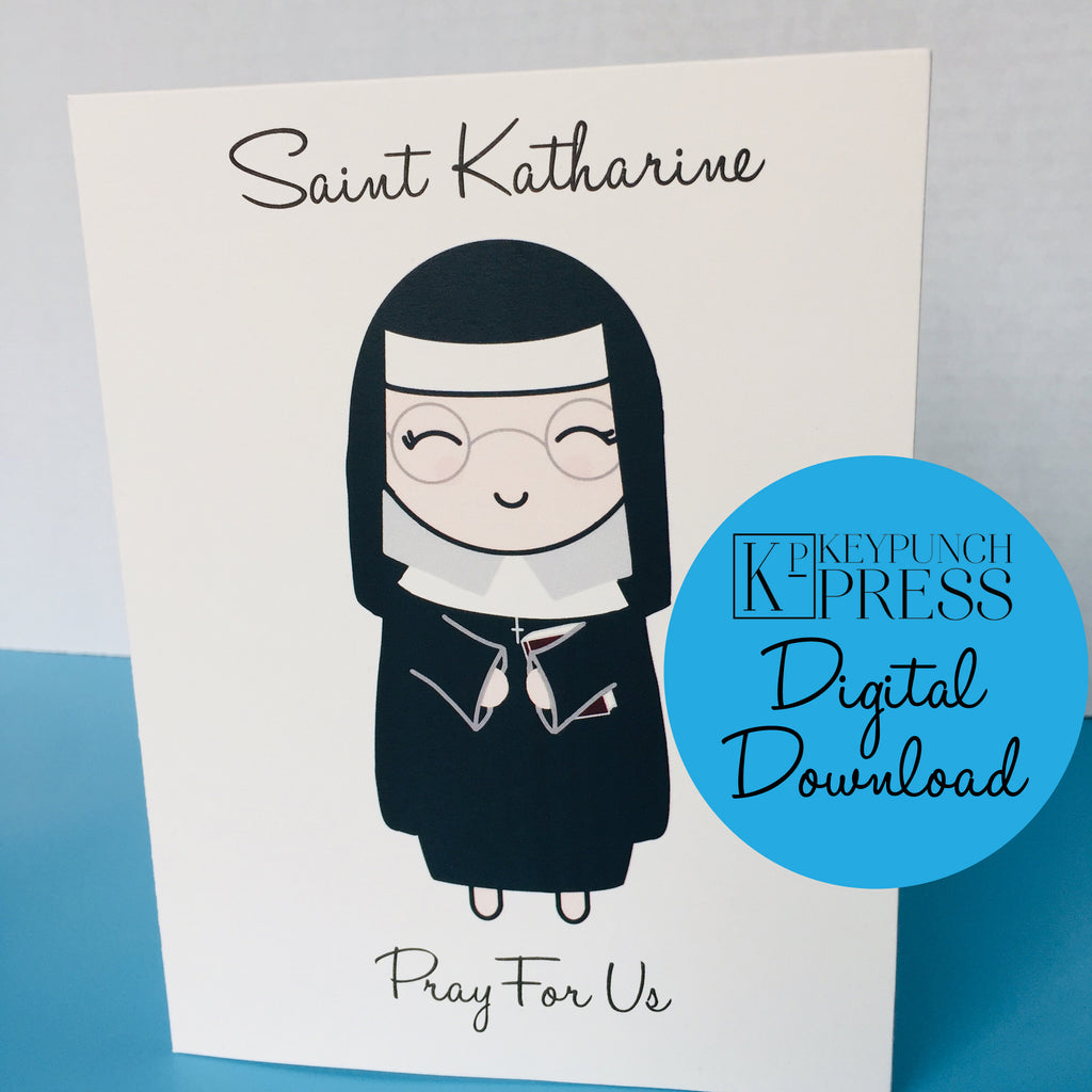 Saint Katharine Drexel Pray For Us Keypunch Press 5x7 Card Digital Download