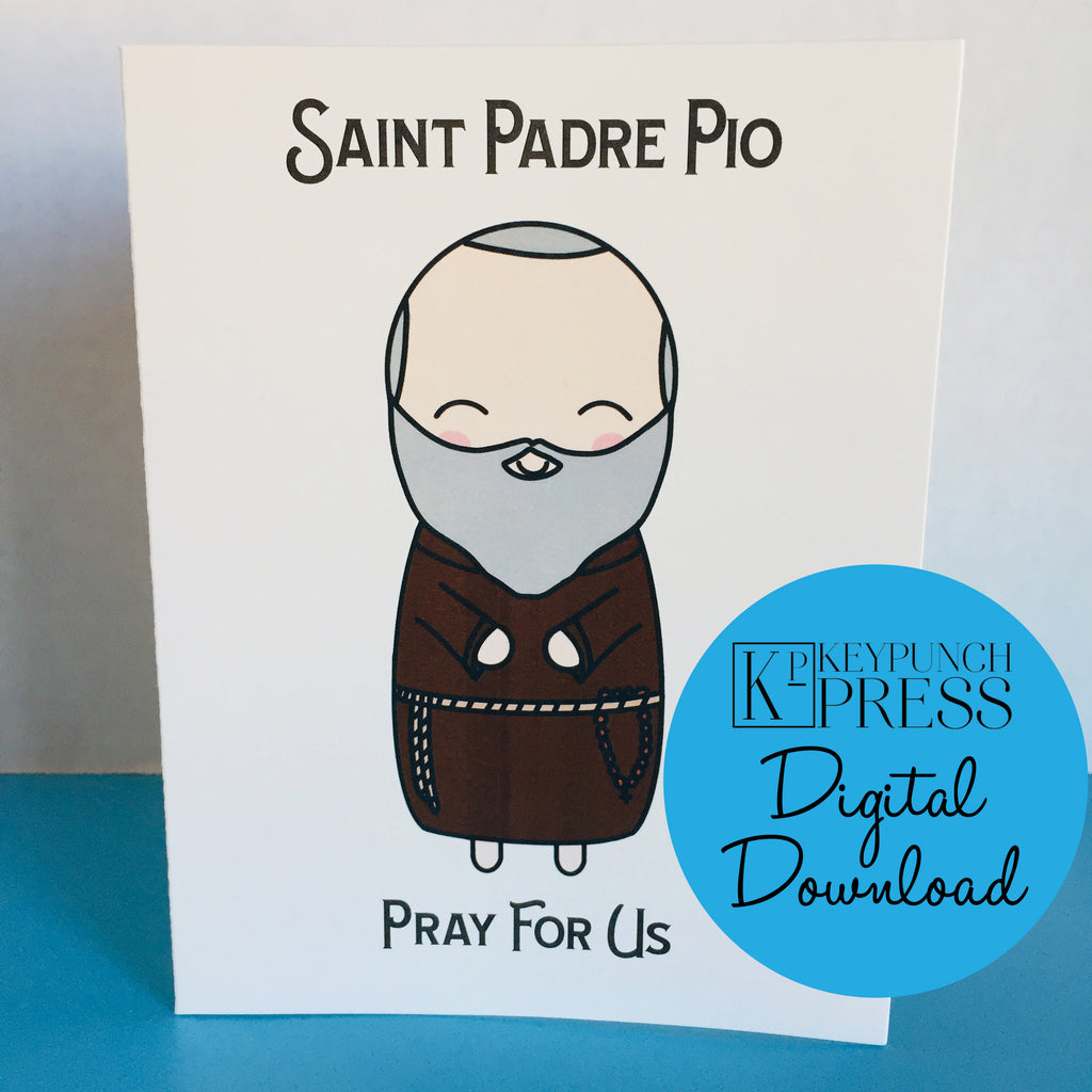 Saint Padre Pio Pray For Us 5x7 Card Digital Download