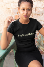 Load image into Gallery viewer, Pay Black Women Tee - Chest